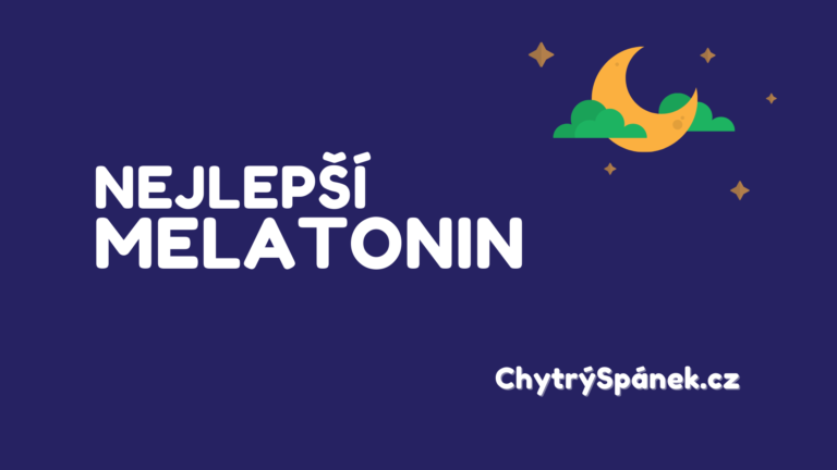 Nejlepší melatonin – zkušenosti a srovnání